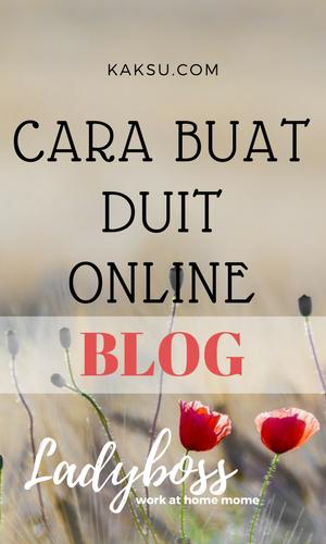 Buat Duit Online Dari Blog