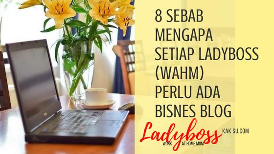 8 Sebab ladyboss perlu ada bisnes blog sendiri