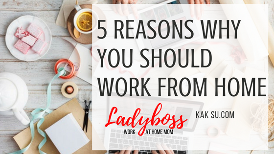 5 reasons you should work from home