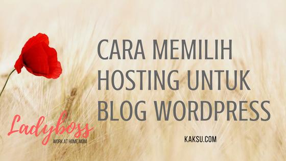 Cara Pilih Hosting Terbaik Untuk Blog WordPress
