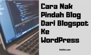Cara Nak Pindah Blogspot ke WordPress