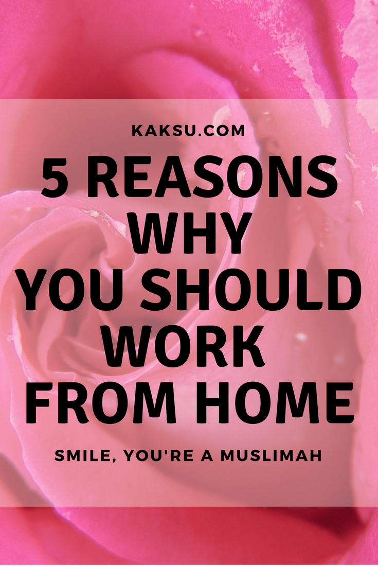 5 Reaons Why You Should Work From Hme