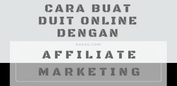 Buat Duit Online Dengan Affiliate Marketing