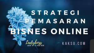 Mengapa Perlu Ada Strategi Pemasaran Bisnes Online