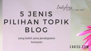 Buat Duit Online DEngan Blog - 5 Jenis Topik Blog
