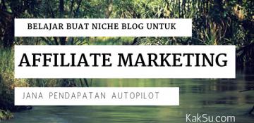 Macam Mana Nak Buat Blog Affiliate Marketing Untuk Jana Pendapatan Online Secara Autopilot?