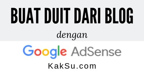 Buat Duit Dari Blog Dengan Google AdSense