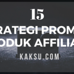 15 Cara Promosi Produk Affiliate Tanpa Mengeluarkan Kos Iklan Walau Se Sen Pun